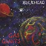 BULKHEAD - Gas Giants (1990) - CD