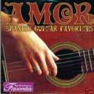 AMOR - Spanish Guitar Favorites (2006) - CD