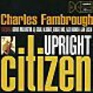 CHARLES FAMBROUGH - Upright Citizen (1997) - CD
