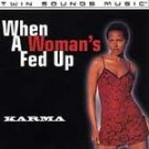 KARMA - When A Woman's Fed Up (1999) - CD Single