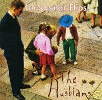 THE HUSBIANS - Unpopular Flips (1996) - CD