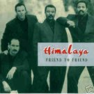 HIMALAYA - Friend To Friend (1991) - CD