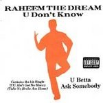 RAHEEM THE DREAM - U Don't Know U Betta Ask Somebody (1992) - Cassette tape