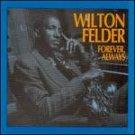 WILTON FELDER - Always Forever - Cassette Tape