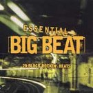 Essential Big Beat - 20 Block Rockin' Beats (1999) - 2 CD Box Set