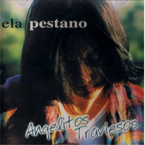 ELA PESTANO - Angelitos Traviesos (1999) - CD