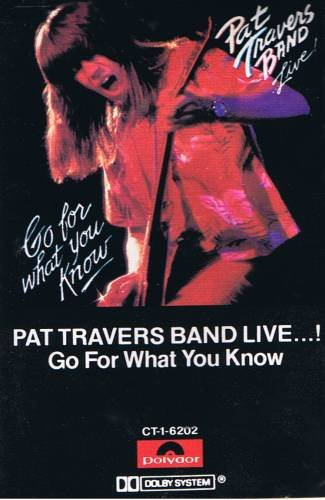 PAT TRAVERS BAND - Go For what You Know - Live (1979) - Cassette Tape