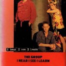 THE GROUP - I Hear, I See, I Learn (1984) - Cassette Tape