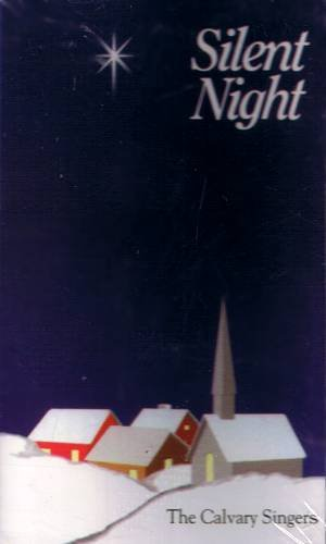 THE CALVARY SINGERS - Silent Night - Christmas Cassette Tape