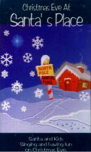 CHRISTMAS EVE AT SANTA'S PLACE - Cassette Tape