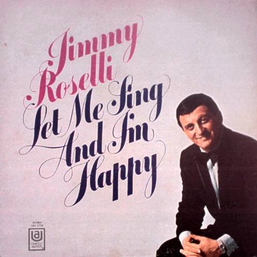 JIMMY ROSELLI -Let Me Sing And I'm Happy (1966) - LP