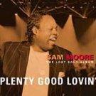 SAM MOORE - Plenty Good Lovin' : The Lost Solo Album (2002) - CD