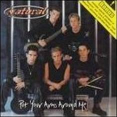 NATURAL - Put Your Arms Around Me (2001) - CD Single