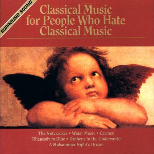 Classical Music for People Who Hate Classical Music: Disc 2 (1994) - CD