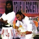 TRUE II SOCIETY - All Up In Yo Face (2000) - CD