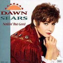 DAWN SEARS - Nothin' But Good (1994) - CD
