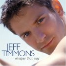 JEFF TIMMONS - Whisper That Way (2004) - CD