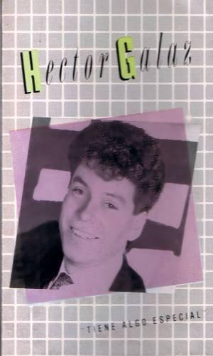 HECTOR GALAZ - Tiene Algo Especial (1990) - Cassette Tape