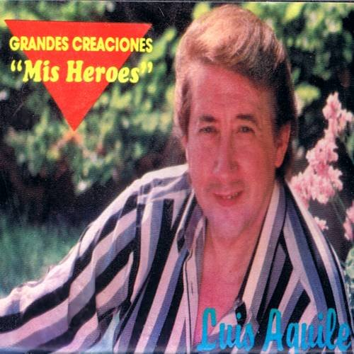 "LUIS AGUILE - Grandes Creaciones ""Mis Heroes"" - Cassette Tape"