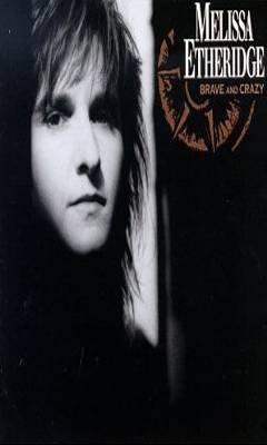MELISSA ETHERIDGE - Brave And Crazy (1989) - Cassette Tape