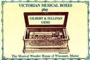 VICTORIAN MUSICAL BOXES - Play Gilbert & Sullivan Gems - Cassette Tape
