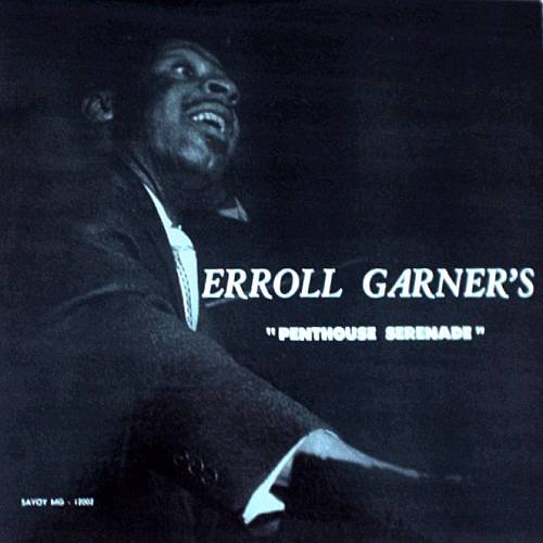 ERROLL GARNER - Erroll Garner's Penthouse Serenade (1955) - LP