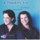 BRUNO PELLETIER & SYLVAIN COSSETTE - A Travers Toi (2001) - CD Single