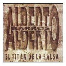 ALBERTO BARROS - El Titan De La Salsa (1998) - CD