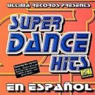 SUPER DANCE HITS - En Español (2001) - CD