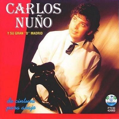 CARLOS NU�O Y SU GRAN 'D' MADRID - De Cintura Para Abajo (1994) - CD