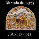 JOAO HENRIQUEZ - Mercado De Flores - CD