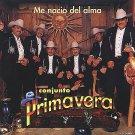 CONJUNTO PRIMAVERA - Me Nacio Del Alma (1996) - CD