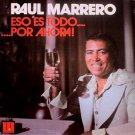 RAUL MARRERO - Eso Es Todo...Por Ahora! (1976) - LP