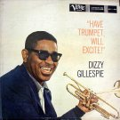 DIZZY GILLESPIE - Have Trumpet Will Excite (1959) - LP