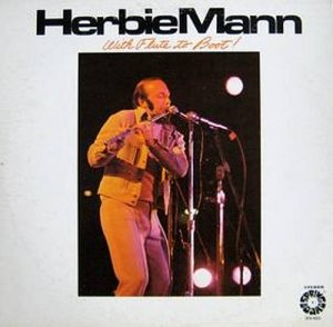 HERBIE MANN - With Flute To Boot! (1975) - LP