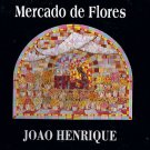 JOAO HENRIQUE -  Mercado De Flores - CD