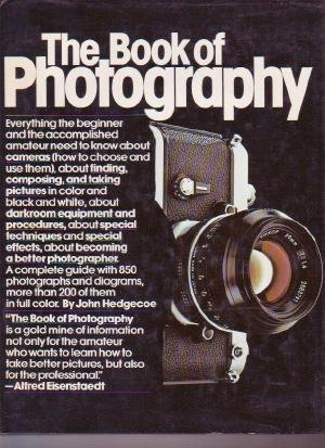 PHOTOGRAPHY cameras techniques manual BIG John Hedgecoe Book