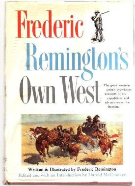 Frederic Remingtons Own West western frontier Old West