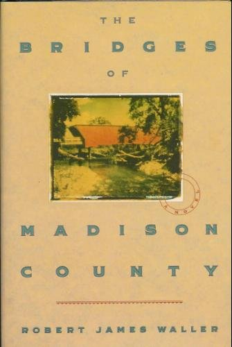 The Bridges of Madison County by Robert James Waller 044651652X