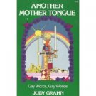 Another Mother Tongue Gay Words by Judy Grahn ISBN 0807067172