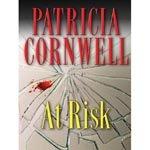 Patricia Cornwell : At Risk