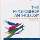 The Photoshop Anthology: 101 Web Design Tips, Tricks & Techniques