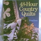 48 Hour Country Quilts Soft Cover Book by Fran Roen