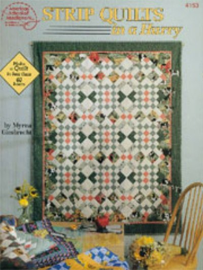Strip Quilts in a Hurry by Myrna Giesbrecht