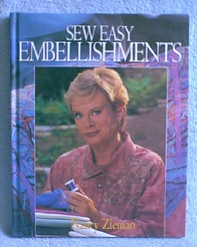 Sew Easy Embellishments Nancy Zieman HB Book