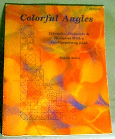 Colorful Angles Quilt Book by Susan Stein