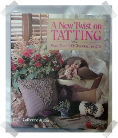 A New Twist on Tatting HB Book Catherine Aust