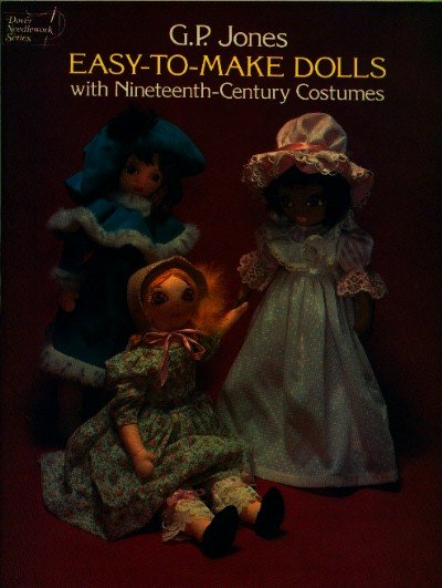 Easy to Make Dolls with 19th Century Costumes