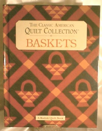 The Classic American Quilt Book - Baskets