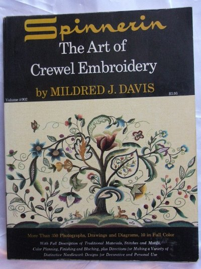 Spinnerin The Art of Crewel Embroidery by Mildred J Davis